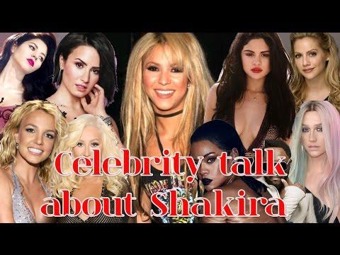 Celebrity talk about Shakira / Cantantes hablan de Shakira.
